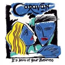 Caravan: It's None Of Your Business, CD