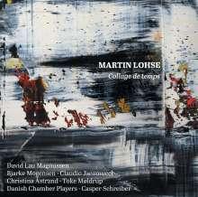 """Martin Lohse (geb. 1971): Konzert für Klavier & Sinfonietta """"Collage de temps"""", CD"""