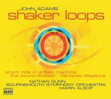 John Adams (geb. 1947): Shaker Loops, CD