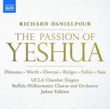Richard Danielpour (geb. 1956): The Passion of Yeshua (Dramatisches Oratorium), 2 CDs