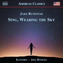 "Jake Runestad (geb. 1986): Chorwerke ""Sing, Wearing the Sky"", CD"