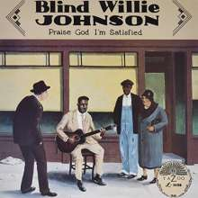Blind Willie Johnson: Praise God I'm Satisfied, LP