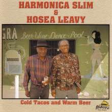 Harmonica Slim & Hosea Leavy: Cold Tacos And Warm Beer, CD