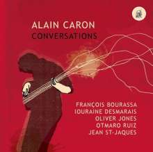 Alain Caron (geb. 1955): Conversations, CD