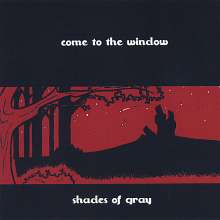 Shades Of Gray: Come To The Window, CD