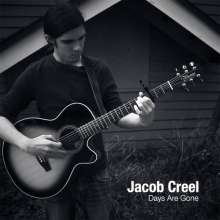 Jacob Creel: Days Are Gone, CD