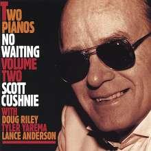 Cushnie & Riley/Yarema/Anders: Vol. 2-Two Pianos No Waiting, CD
