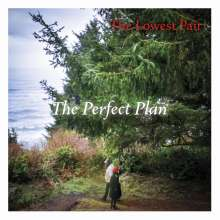 The Lowest Pair: Perfect Plan, LP