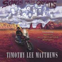 Timothy Lee Matthews: Songs For Greats, CD