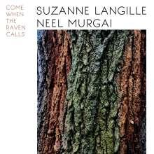 Suzanne Langille & Neel Murgai: Come When The Raven Calls (Limited Edition), LP