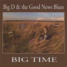 Big D & The Good News Blues: Big Time, CD
