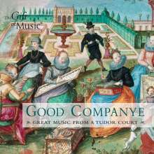Good Companye - Great Music from a Tudor Court, CD