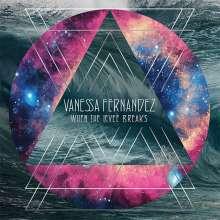 Vanessa Fernandez: When The Levee Breaks (180g) (45 RPM), 3 LPs