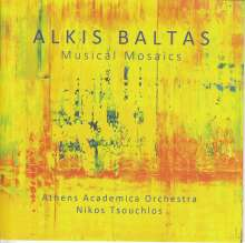 "Alkis Baltas (geb. 1948): Orchesterwerke ""Musical Mosaics"", CD"