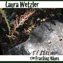 Laura Wetzler: Fracking Blues, CD