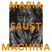 Maria Faust: Machina, LP