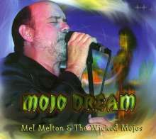 Mel Melton & The Wicked Mojos: Mojo Dream, CD