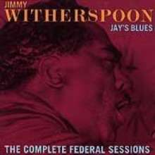 Jimmy Witherspoon: Jay's Blues: The Complete Federal Sessions, CD