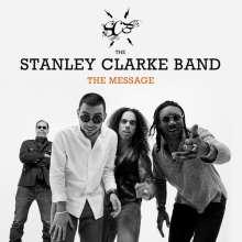 Stanley Clarke (geb. 1951): The Message, CD
