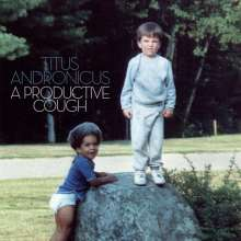 Titus Andronicus: A Productive Cough, LP