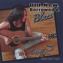 Tracy K: Old, New, Borrowed & Blues, CD