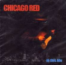 Chicago Red: In This Life, CD