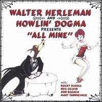 Walter Herleman & Howlin' Dog: All Mine, CD