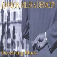 Johnson Miller & Dermody: Deceiving Blues, CD