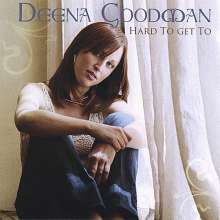 Deena Goodman: Hard To Get To, CD