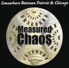 Measured Chaos: Somewhere Between Detroit & Ch, CD