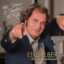 Engelbert Humperdinck: Man I Want To Be, CD