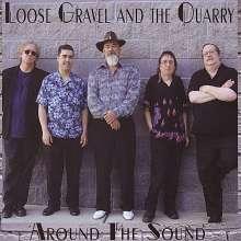 Loose Gravel & The Quarry: Around The Sound, CD
