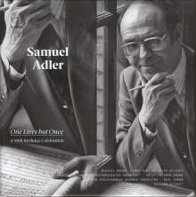 Samuel Adler (geb. 1928): One Lives but Once - A 90th Birthday Celebration, 3 CDs