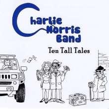Charlie Morris Band: Ten Tall Tales, CD