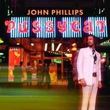 John Phillips (ex Mama's & Papa's): Pussycat, CD
