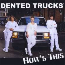 Dented Trucks: Hows This, 2 CDs