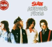 Slade: Nobody's Fool (Remastered + Bonustracks), CD
