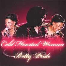 Betty Pride: Cold Hearted Woman, CD