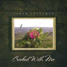 Sarah Levecque: Crooked With Me, CD