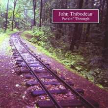 John Thibodeau: Passin' Through, CD