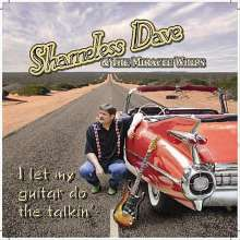 Shameless Dave & The Miracle: I Let My Guitar Do The Talkin', CD