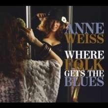 Anne Weiss: Where Folk Gets The Blues, CD