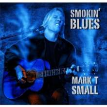 Mark T. Small: Smokin Blues, CD