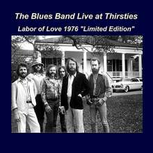 The Blues Band: Live At Thirsties: Labor Of Love 1976 (Limited Edition), CD