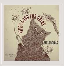 Paul Nichols: Life's Good For Grins, CD