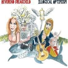 Reverend Freakchild: Illogical Optimism, 3 CDs