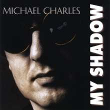 Michael Charles: My Shadow, CD