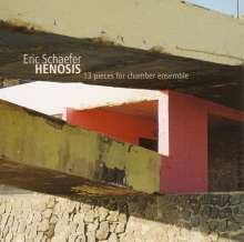 Eric Schaefer (geb. 1976): Henosis: 13 Pieces For Chamber Ensemble, CD