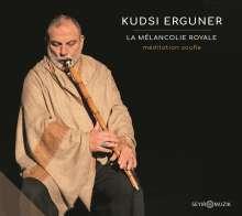 Kudsi Erguner: La Mélancolie Royale, CD