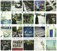 Al Di Meola (geb. 1954): All Your Life: A Tribute To The Beatles, CD